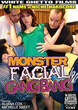Monster Facial Gangbang