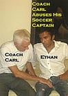 Coach Carl Abuses His Soccer Captain