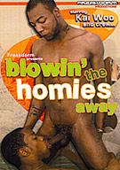 Blowin' The Homies Away