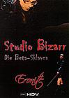 Studio Bizarr: Die Beta-Sklaven