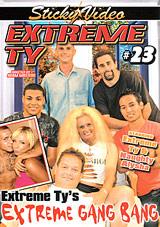 Extreme Ty 23: Extreme Gang Bang