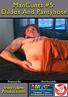 ManCunts 5: Dildo And Pantyhose