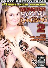 Monster Facial Gangbang 2