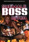 Shemale Boss Bitch