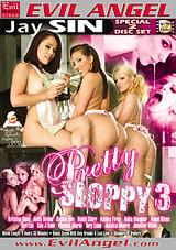Pretty Sloppy 3 Part 2