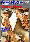 Thug Dick 332: Men On Black