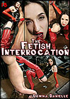 The Fetish Interrogation