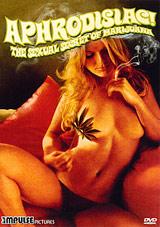 Aphrodisiac The Sexual Secret Of Marijuana