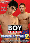 Boy Crush Power Bottoms 2