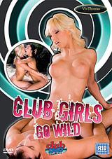 Club Girls Go Wild