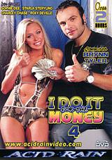 I Do It For The Money 4