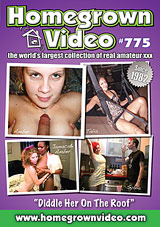 Homegrown Video 775: Diddle Her On The Roof