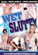 Wet And Slutty