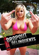 Dropout Delinquents 2