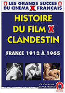 History Of The Clandestin X Rated Movie France: From 1912 To 1965 - French