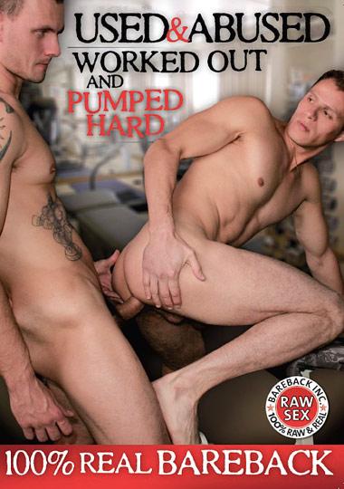Used and Abused Worked Out and Pumped Hard Front Cover