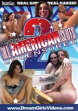 All American Sluts Uncensored 2
