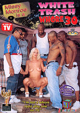 White Trash Whore 30: Missy Monroe