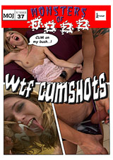 Monsters Of Jizz 37: WTF Cumshots