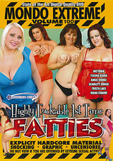 Mondo Extreme 100: Highly Fuckable 1st Time Fatties