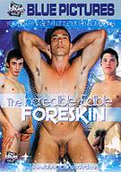 The Incredible Edible Foreskin