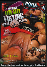 Explosive Dildo And Fisting Power Action 16