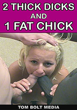 2 Thick Dicks And 1 Fat Chick