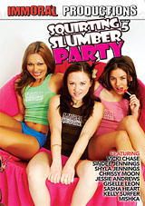 Slumber Party 5: Squirting