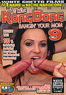 White Kong Dong 9: Bangin' Your Mom