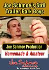 Joe Schmoe's Str8 Trailer Park Boys