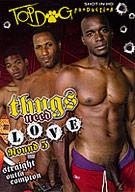 Thugs Need Love Round 5