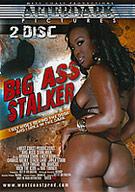 Big Ass Stalker Part 2