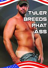 Tyler Breeds Phat Ass