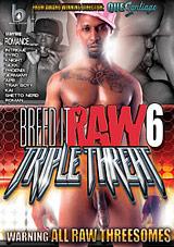 Breed It Raw 6: Triple Threat