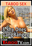 8 Shy Ones Gang Banged
