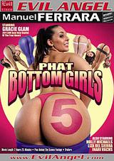 Phat Bottom Girls 5