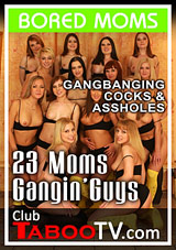 23 Moms Gangin' Guys