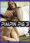 Pimpin Pig 3