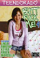 Butt Fuck Me 4