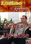 Enrique Up Close
