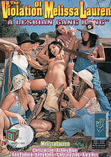 The Violation Of Melissa Lauren: A Lesbian Gang Bang