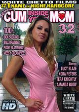 I Wanna Cum Inside Your Mom 32