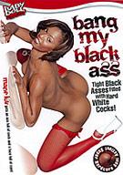 Bang My Black Ass