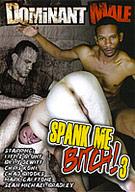 Spank Me Bitch 3