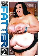 Bigger Badder Fatter 2