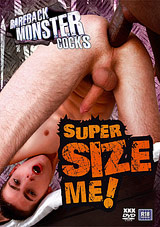 Bareback Monster Cocks: Super Size Me