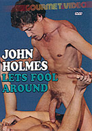 John Holmes Lets Fool Around