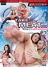 Take My Meat...While I Lick Your Feet 2