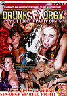Drunk Sex Orgy: Power Tooled Party Cunts