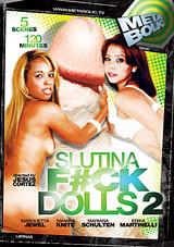 Slutina Fuck Dolls 2